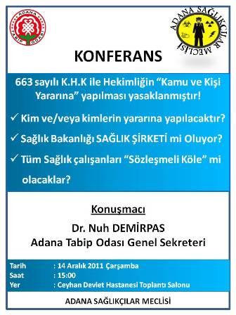 Ceyhan Devlet Hastanesinde 663 Sayılı Kanun Hükmünde Kararname ile ilgili konferans 14 Aralık Çarşamba günü yapılacaktır.