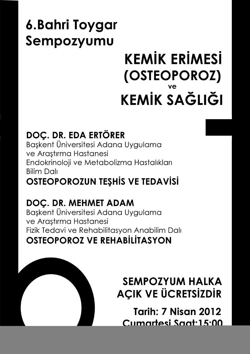 6.Bahri Toygar Sempozyumu 7 Nisan 2012 Cumartesi saat 15.00'da Tarsus 75. Yıl Kültür Merkezi'nde yapılacaktır.