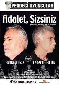 """Rutkay Aziz'in """"ADELET SİZSİNİZ"""" oyunu 6 Aralık 2012 saat 20:30 Büyükşehir Belediyesi Tiyatro Salonunda Sahnelenecektir."""