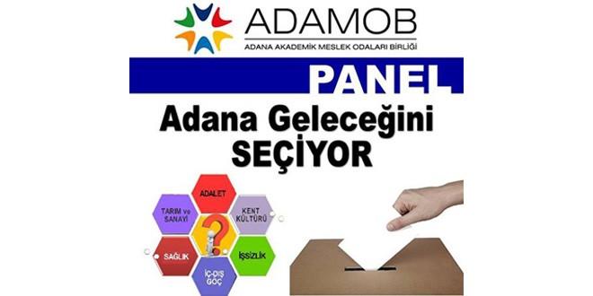 """Panel – """"Adana Geleceğini Seçiyor"""""""
