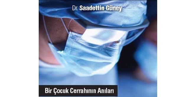 """Dr. Saadettin Güney'in """"Bir Çocuk Cerrahının Anıları-Nasıl Geçti Habersiz"""" İsimli Kitabının Basın Toplantısı ve İmza Günü"""