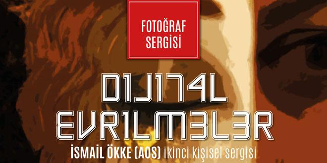 """Fotoğraf Sergisi -""""Dijital Evrilmeler"""""""
