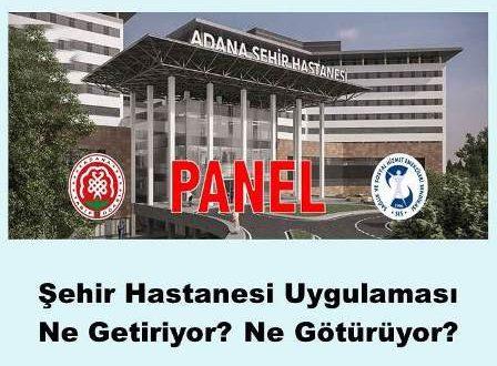 PANEL-Şehir Hastanesi Uygulaması Ne Getiriyor? Ne Götürüyor?